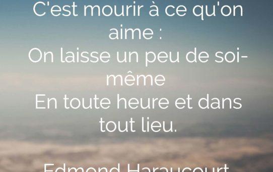 Partir, c'est mourir un peu, Edmond Haraucourt