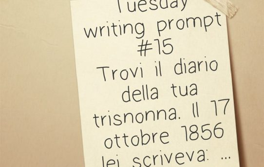 Tuesday writing prompt #15 - Un prompt a settimana