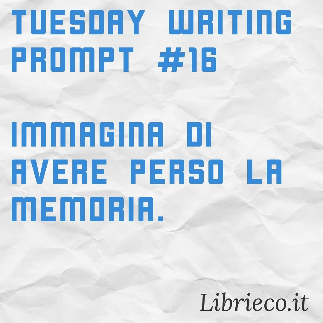 Tuesday writing prompt #16 – Un prompt a settimana