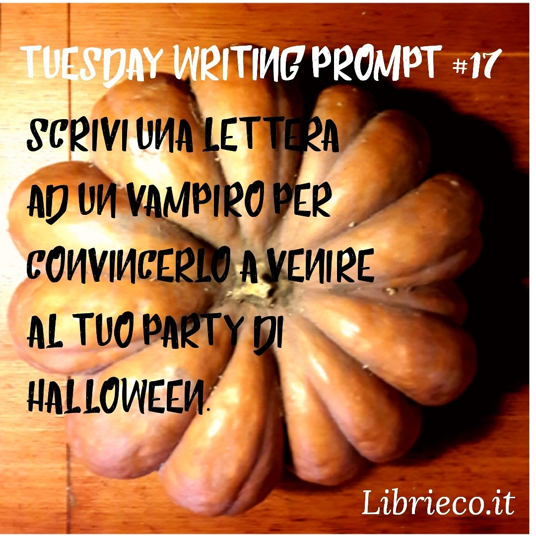 Tuesday writing prompt #17 – Un prompt a settimana
