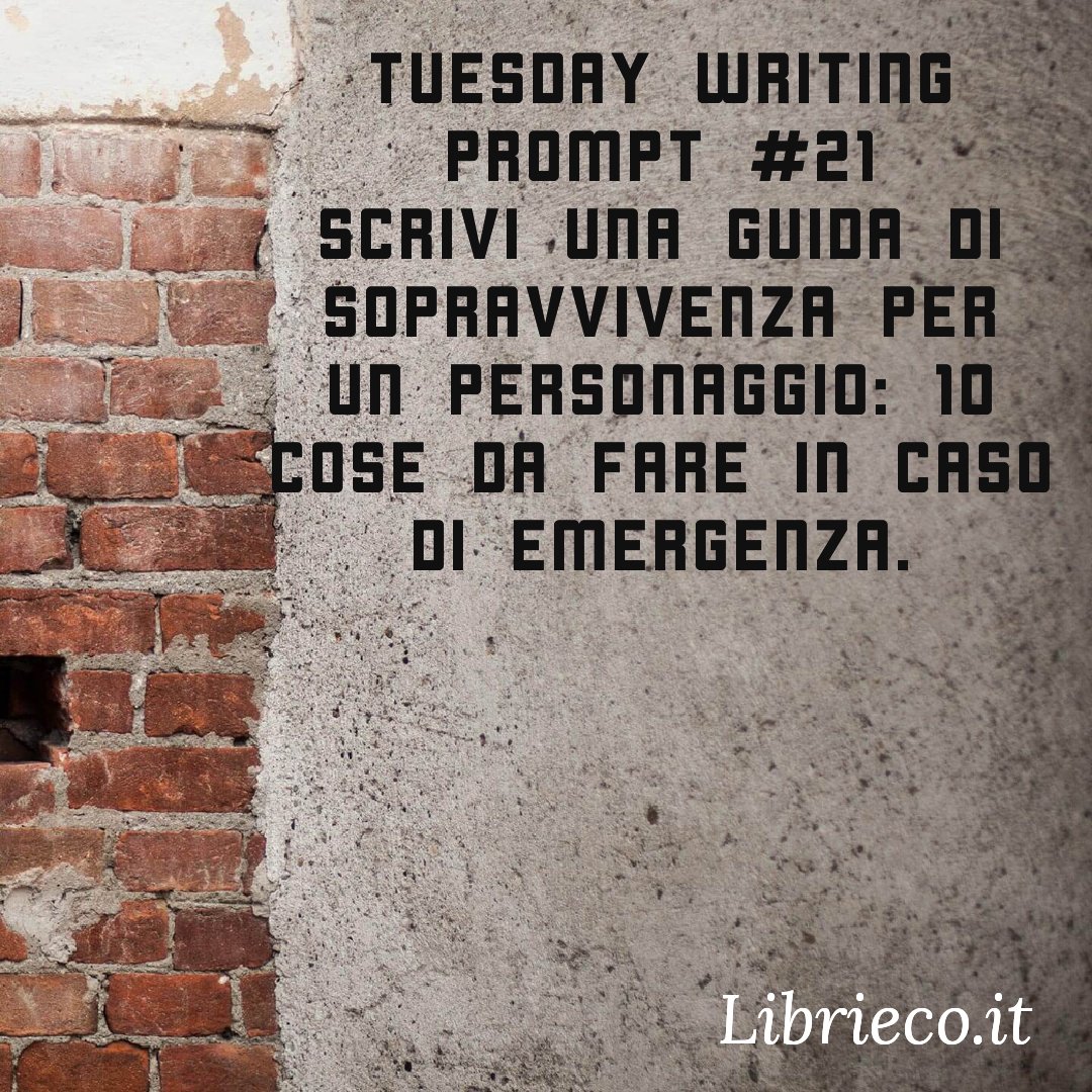 Tuesday writing prompt #21 – Un prompt a settimana