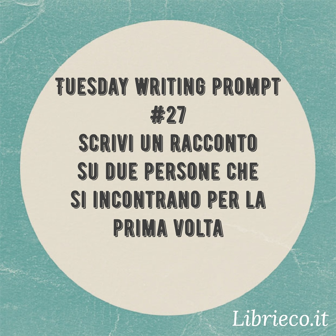 Tuesday writing prompt #27