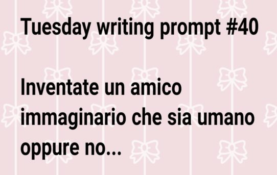 Tuesday writing prompt #40