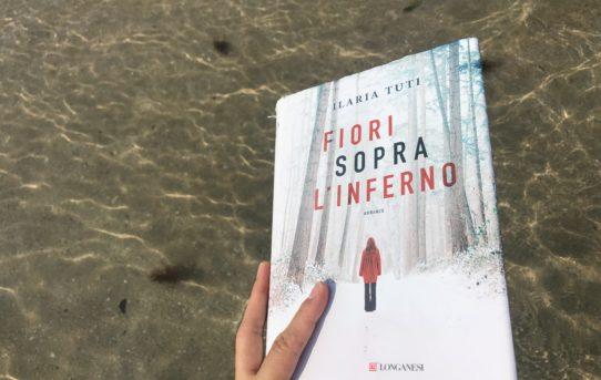 Libri per l'estate. Fiori sopra l'inferno: un thriller di Ilaria Tuti.